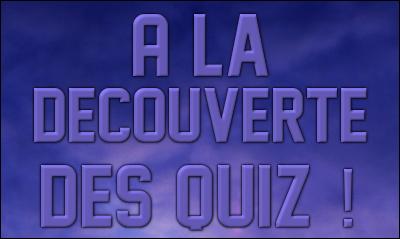 http://journal-gryffondor.poudlard12.com/public/Amy/GT_35/a_la_decouverte_des_quiz.png