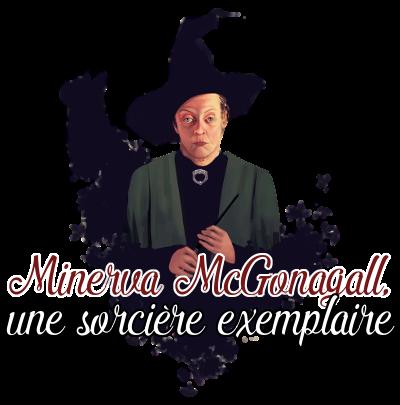 http://journal-gryffondor.poudlard12.com/public/Amy/GT_63/Minerva_McGonagall__une_sorciere_exemplaire.png