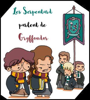 http://journal-gryffondor.poudlard12.com/public/Tchoucra/GT_50/Serpentard_parlent_de_gryf.png